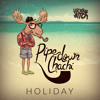 Pipe Down Chachi - Holiday OUT NOW!