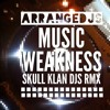 Musik Weakness (Arrangedjs Organic mix)FREE DOWNLOAD!!!!!