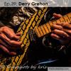 Ep.39: Derry Grehan (Honeymoon Suite)