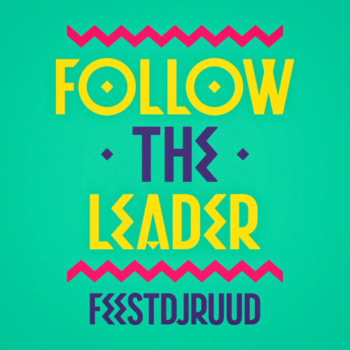 FeestDJRuud - Follow The Leader