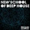 Pressure Samples - New School of Deep House