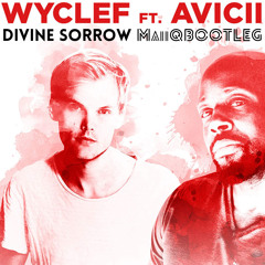 Wyclef Jean Ft. Avicii - Divine Sorrow (MaiiQ Bootleg) [FREE FLP AVAILABLE]