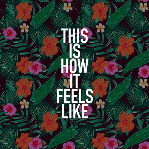 How It Feels