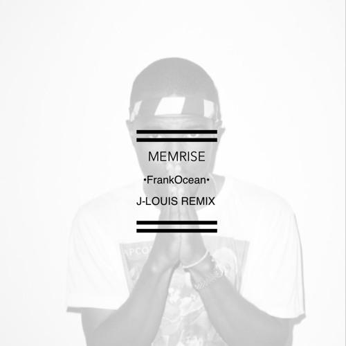 MEMRISE - FRANK OCEAN ( J - LOUIS REMIX ) by J-LOUIS - Free