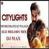 DJ MAX -MUSKURANE KI WAJAH [ELE MELODY MIX]CITY LIGHTS