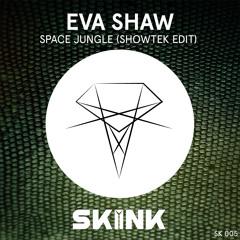 Eva Shaw - Space Jungle (Showtek Edit)[OUT NOW]