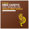 Mike Candys feat. Angelika Vee - Whole Wide World (BYNON Remix) OUT NOW