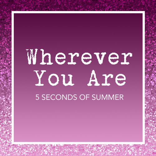 Wherever You Are (Rain/Empty Arena) - 5SOS by sokimey | Free