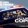 Lets Be Cops Dubstep Soundtrack mp3