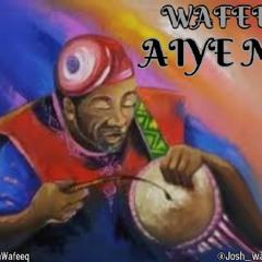 WAFEEQ - AIYE MI