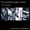 Your Guardian Angel (Cover) - TaGz The Band