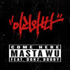 이리와봐 (Come Here) - Masta Wu ft. Dok2 & Bobby