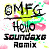 OMFG - Hello (Soundaxe Remix) [BUY IS DOWNLOAD]
