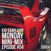 MONDAY MINI-MIX - Episode 04