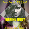 Kream Vs. Tove Lo - Talking Body ( Beatronic Tech Remix ) mp3
