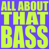 Pauly P- all about that bass