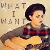 What I Want - Original