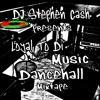 DJ STEPHEN CASH PRESENTS LOYAL TO DI MUSIC DANCEHALL EDITION