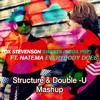 Natema & Fox Stevenson - Everybody Does Sweets (Double-U & Structure Mashup)