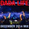 Dada Life - December 2014 Mix