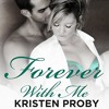 Forever With Me by Kristen Proby, Narrated by Eric Michael Summerer and Jennifer Mack