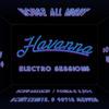 Havanna Electro Sessions Vol.3 - by Zero