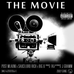 The Movie (Prod. by FKi x JGramm) - SauceLord Rich x Big O x Post Malone