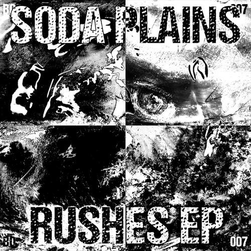 BO07 Soda Plains - Rushes EP