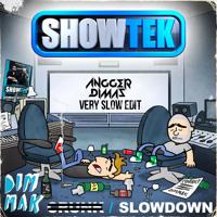 Showtek - Slow Down (Angger Dimas Slower Edit)