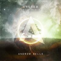Andrew Belle - Sister (Artec Remix)