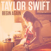 ~ Begin Again - Taylor Swift (cover)~