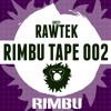 Rimbu Tape #002 (Guest Rawtek)