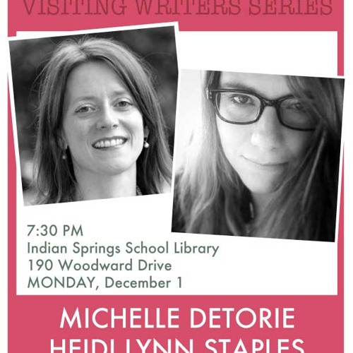 Heidi Lynn Staples and Michelle Detorie at the Indian Springs School Visiting Writers Series