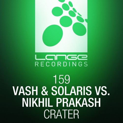 Vash & Solaris vs. Nikhil Prakash - Crater (Original Mix) [OUT NOW]