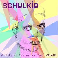 SchulKid Wildest Promises (Ft. Valair) Artwork
