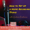 TJS 050: How to Set Up a Home Recording Studio with Graham Cochrane of The Recording Revolution