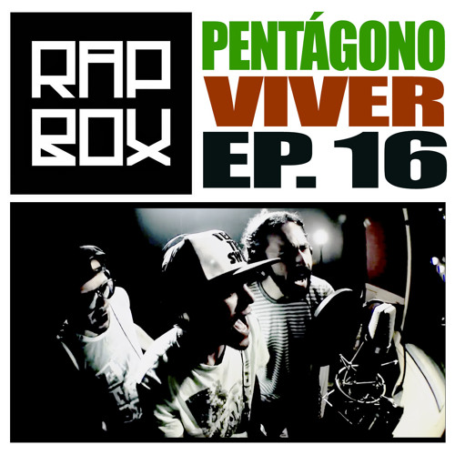 #RAPBOX - Ep.16 - Pentágono - Viver