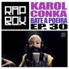 RAPBOX - Ep.30 - Karol Conka - Bate a Poeria