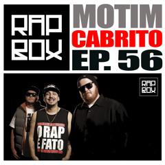 #RAPBOX - Ep.56 - MOTIM- Cabrito