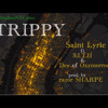 "Saint Lyric feat. SITH and Dee of Oxymorrons ""Trippy "" (prod. by razorSHARPE)"