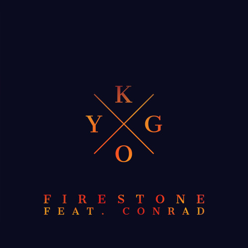 Kygo - Firestone (Ft. Conrad)
