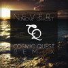 Know Ghost - Never (Cosmic Quest Remix)