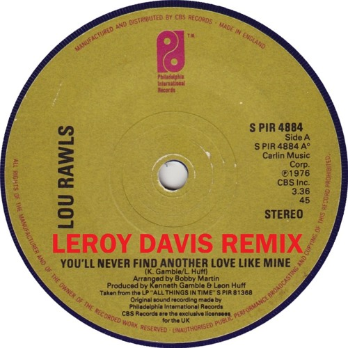 lou rawls youll never find another love like mine remix Lou rawls official biography with when you'll never find (another love like mine) became lou's joy of a man who never went to college but has.