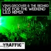 Vinylgroover - live for the weekend - L.E.D. reverse bass remix