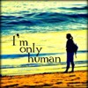 PeAce- Im only human