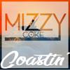 Coastin' - Mizzy Coke mp3