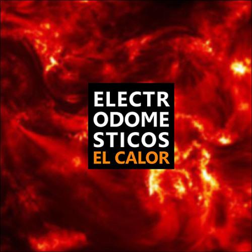 EL CALOR EP & REMIXES - ELECTRODOMESTICOS