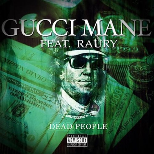 Gucci Mane ft Raury – Dead People