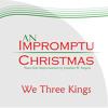We Three Kings - An Impromptu Christmas