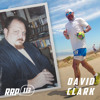 RRP 113: David Clark: How One Man Overcame Alcoholism, Lost 150 Pounds & Conquered Badwater